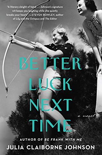 Better Luck Next Time - Julia Claiborne Johnson