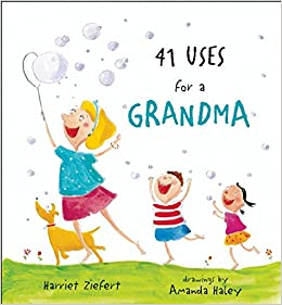 41 Uses for a Grandma - Harriet Ziefert