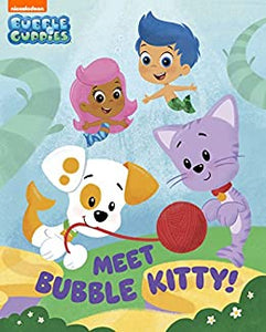 Meet Bubble Kitty! (Bubble Guppies) - Mary Man-Kong