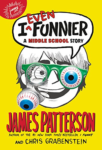 I Even Funnier: A Middle School Story - James Patterson & Chris Grabenstein