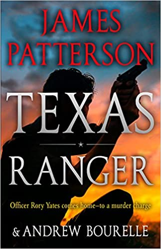 Texas Ranger - James Patterson & Andrew Bourelle