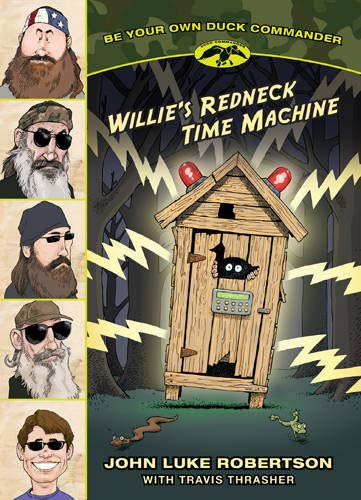 Willie's Redneck Time Machine - John Luke Robertson