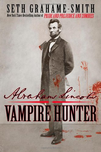 Abraham Lincoln Vampire Hunter (H) - Seth Grahame-Smith