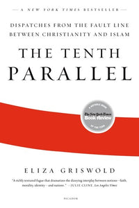 The Tenth Parallel - Eliza Griswold