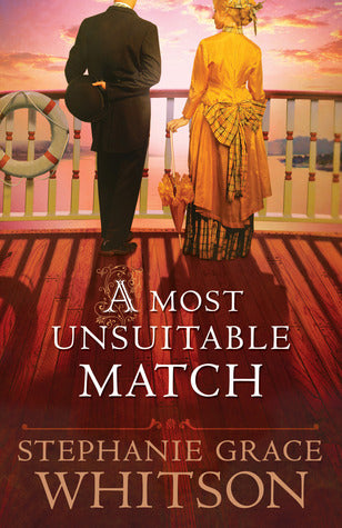 A Most Unsuitable Match - Stephanie Grace Whitson