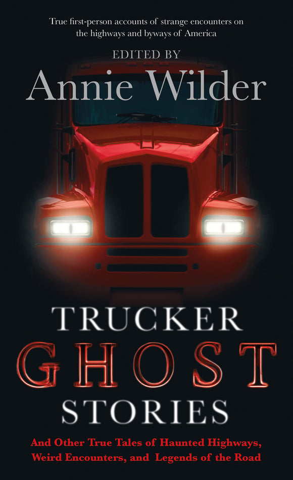 Trucker Ghost Stories - Annie Wilder (Ed.)