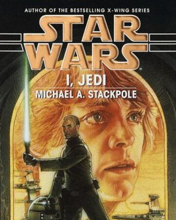 Star Wars:  I, Jedi - Michael A. Stackpole