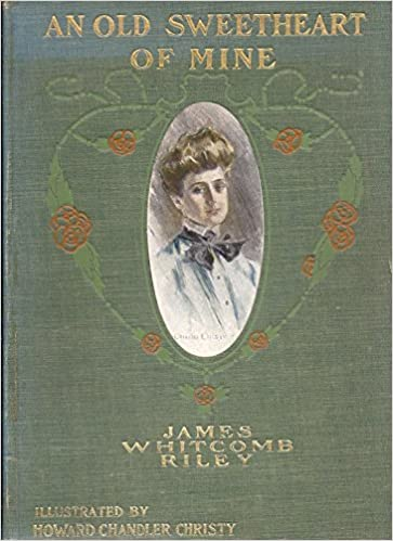 An Old Sweetheart of Mine - James Whitcomb Riley