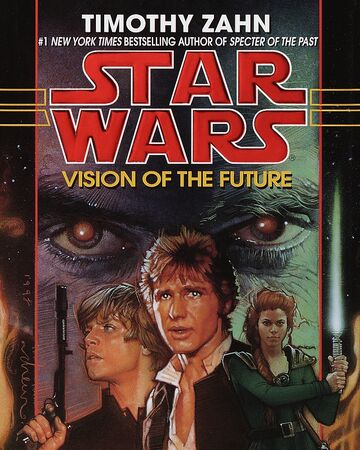 Star Wars:  Vision of the Future - Timothy Zahn