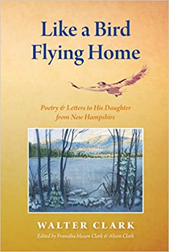 Like a Bird Flying Home - Walter Clark