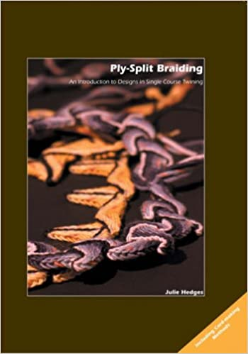 Ply Split Braiding: An Introduction To Designs In Single Course Twining - Julie Hedges