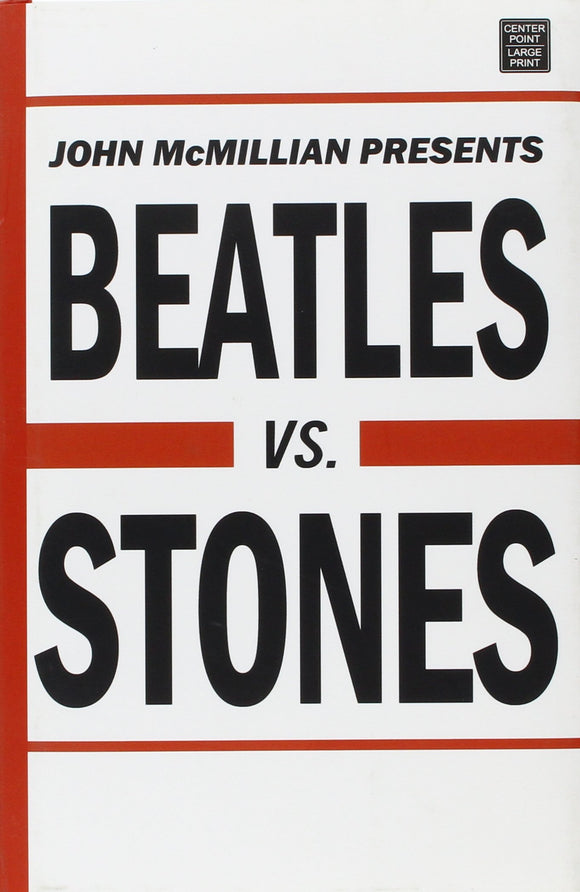 Beatles Vs. Stones - John McMillian