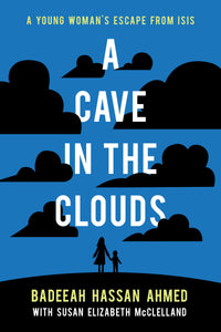 A Cave in the Clouds - Badeeah Hassan Ahmed w/ Susan Elizabeth McClelland