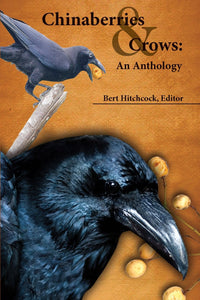 Chinaberries & Crows: An Anthology - Bert Hitchcock (Ed.)