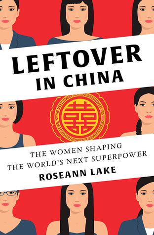 Leftover In China - Roseann Lake