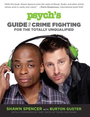 Psych's Guide to Crime Fighting for the Totally Unqualified - Shawn Spencer with Burton Guster