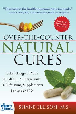Over-the-Counter Natural Cures - Shane Ellison, M.S.