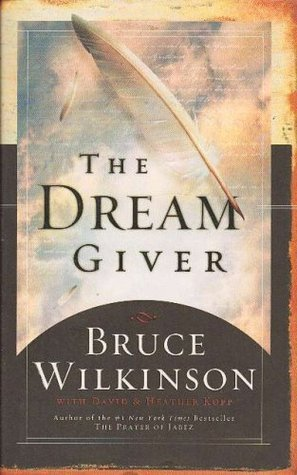 The Dream Giver - Bruce Wilkinson