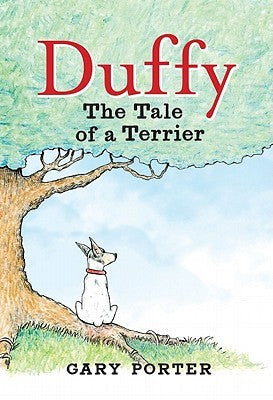 Duffy the Tale of a Terrier- Gary Porter
