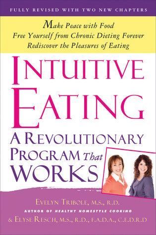 Intuitive Eating - Evelyn Tribole and Elyse Resch