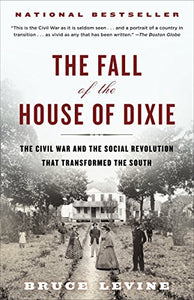The Fall of the House of Dixie - Bruce Levine