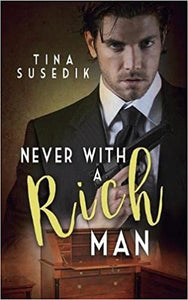 Never with a Rich Man - Tina Susedik