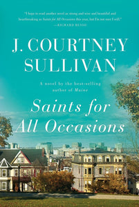 Saints for All Occasions (P) - J. Courtney Sullivan
