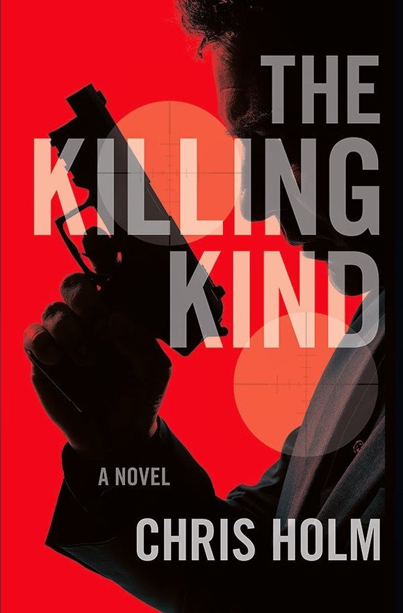 The Killing Kind - Chris Holm