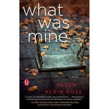 What Was Mine - Helen Klein Ross