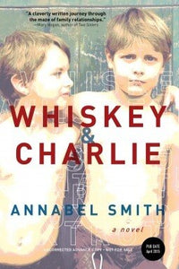 Whiskey & Charlie - Annabel Smith
