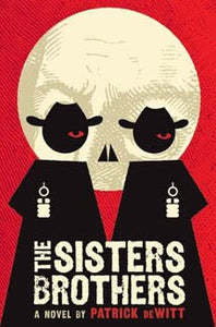 The Sisters Brothers - Patrick DeWitt