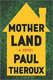 Mother Land (H) - Paul Theroux
