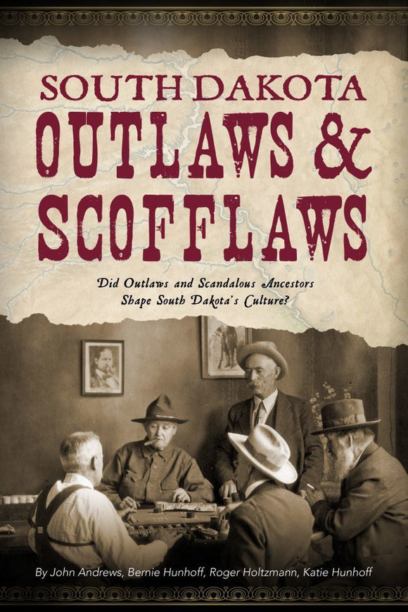 Andrews, John - South Dakota Outlaws & Scofflaws