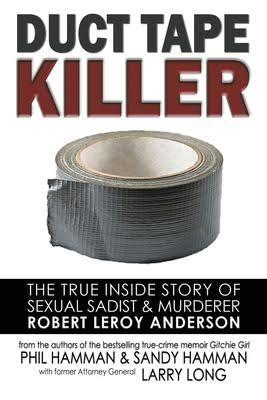 Duct Tape Killer - Phil Hamman & Sandy Hamman