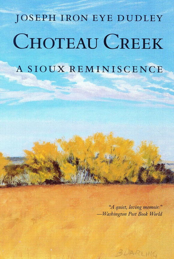 Choteau Creek:  A Sioux Reminiscence (P) - Joseph Iron Eye Dudley