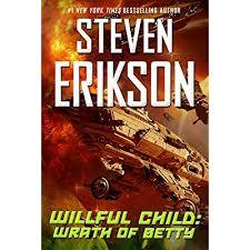 Willful Child: Wrath of Betty - Steven Erikson