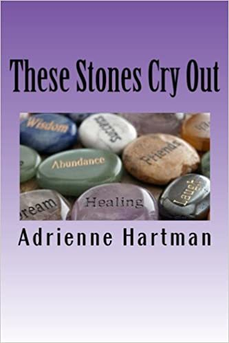 Hartman, Adrienne - These Stones Cry Out