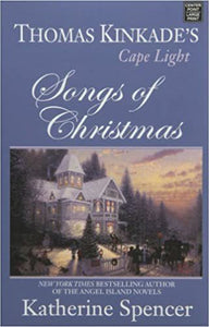 Thomas Kinkade's Cape Light Songs of Christmas - Katherine Spencer