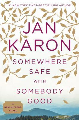 Somewhere Safe With Somebody Good (H) - Jan Karon