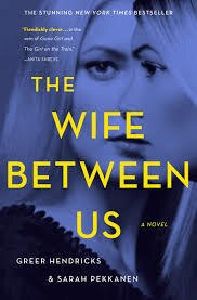 The Wife Between Us (H) - Greer Hendricks & Sarah Pekkanen