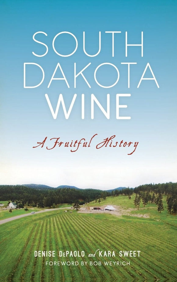 South Dakota Wine - Denise DePaolo & Kara Sweet
