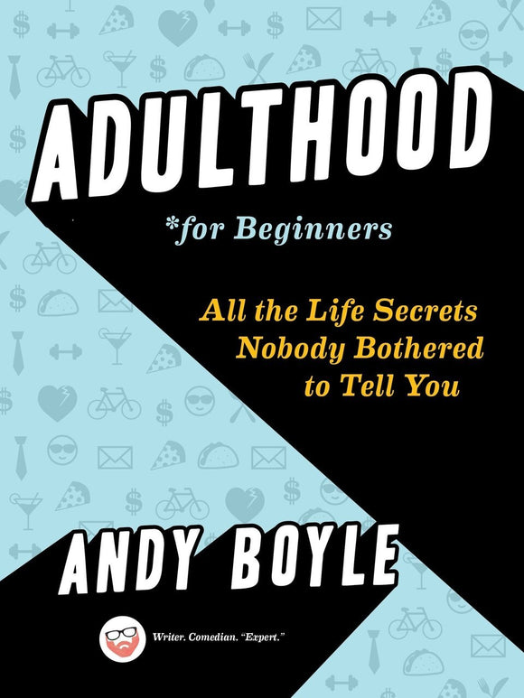 Adulthood for Beginners - Andy Boyle