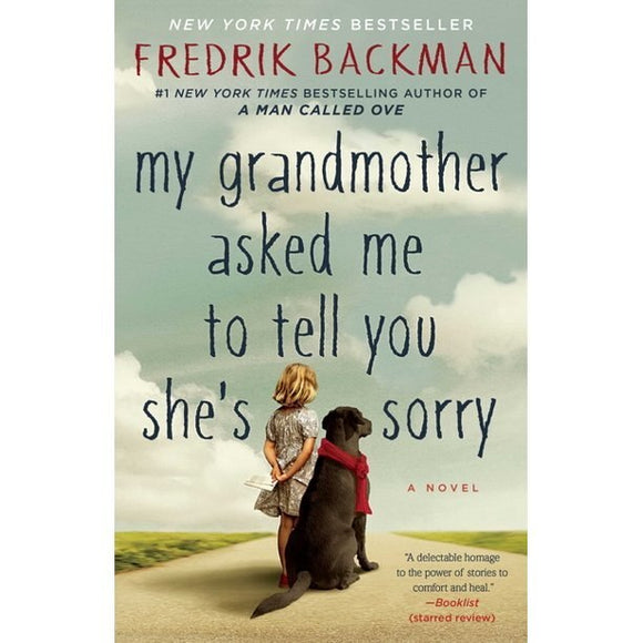 My Grandmother Asked Me to Tell You She's Sorry - Fredrik Backman