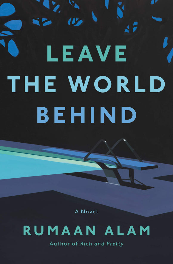 Leave the World Behind - Rumaan Alam