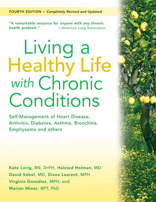 Living a Healthy Life with Chronic Conditons - Lorig, Holman, Sobel, Laurent