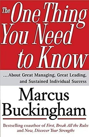 The One Thing You Need to Know - Marcus Buckingham