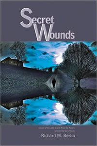 Secret Wounds - Richard M. Berlin
