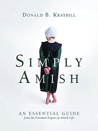 Simply Amish an Essential Guide - Donald B. Kraybill