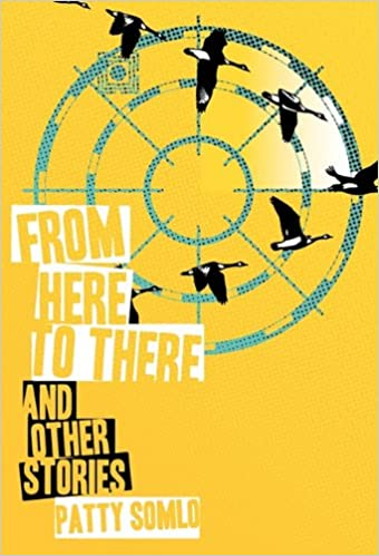 From Here to There And Other Stories - Patty Somlo