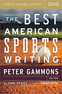 The Best American Sports Writing: 2010 - Peter Gammons (Ed.)